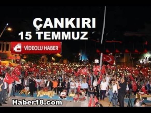 Çankırı - 15 Temmuz  Çankırı'da Yaşananlar - Siyaset Haberleri haber18 haberleri