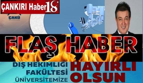 Çankırı Diş Hekimliği Fakültesi Hayırlı Olsun - Üniversite - haber18.com - Çankırı haberleri