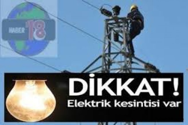 Çankırı Merkez, Ilgaz ve Yapraklı'da  12-15  Ocak 2020 Elektrik Kesintisi - İlanlar Duyurular - haber18.com - Çankırı haberleri