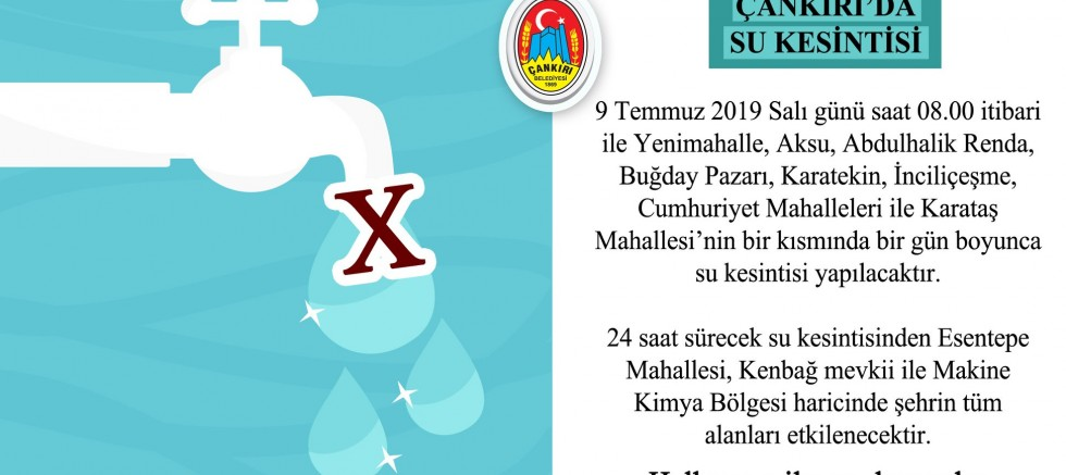 Çankırı - Dikkat! 9 Temmuz Salı Günü Çankırı'da Su Kesintisi - Belediye Haberleri haber18 haberleri