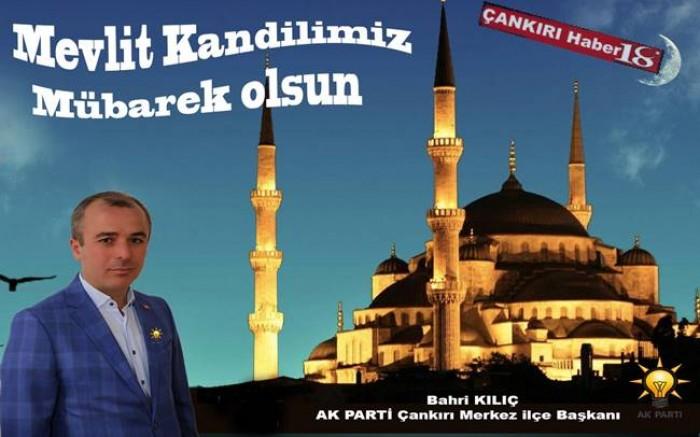 Çankırı - Merkez İlçe Başkanı Bahri Kılıç'ın Mevlit Kandili Mesajı - Siyaset Çankırı haber18