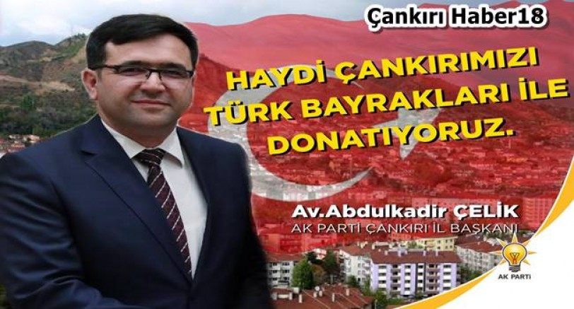 Türk Bayraklarıyla Donatılıyor - SİYASET Çankırı haber18